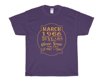 March 1968 50 Years Of Being Classy Sassy And A Bit Smart Assy T Shirt, Over The Hill, 50th Birthday