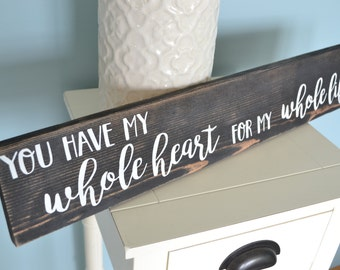 Whole Heart Whole Life Sign // Rustic Pallet-Style Love Sign // Rustic backyard wedding decor // You have my whole heart for my whole life