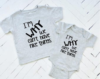 I'M WHY We Can't Have Nice Things, Baby Tee, Toddler Tee, Baby Clothes, Toddler Clothes, Baby Boy, Boy T-shirts,
