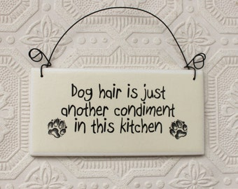 Funny Sign Dog Hair Just Another Condiment In This Kitchen