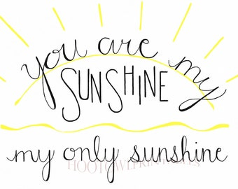 You Are My Sunshine, 8x10 and 5x7 Printable, Baby Nursery Decor, Hand Lettered