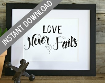 PRINTABLE, Calligraphy, Love Never Fails, Hand Lettered, Hand Drawn Wall Art, Scripture, Instant Download
