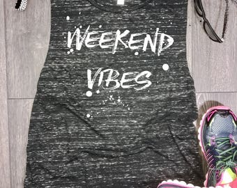 Weekend Vibes flowy muscle tank, womens funny tank, weekend tank, splatter tank, shenanigans, tomfoolery, weekend tank, party tank, brunch