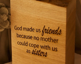 Best Friends Solid Oak Quote Block