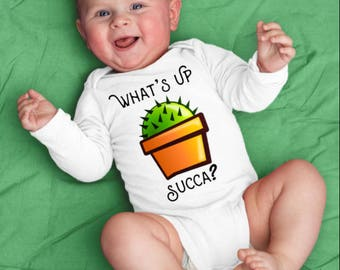 Cactus Onesie©, Whats Up Succa, Plants Baby Clothes, Whats Up Baby, Succa For Plants, Succa For You, Garden Baby Shower, Cactus Baby Clothes