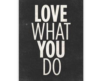 Love what you do, Inspirational wall art, Motivational art, Inspirational print, Vintage poster, Black wall art, Typography print