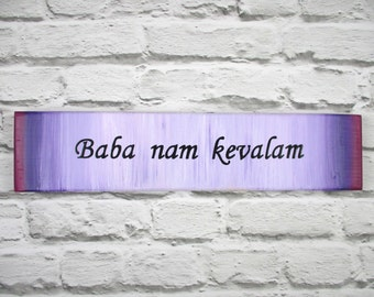 Mantra wooden plaque - Tantra yoga wooden plaque - Baba nam kevalam - Inspirational quote sign - Meditation aid - Yoga gift