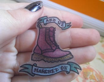 And We Marched On Doc Marten Shrinky Dink Feminist Pin