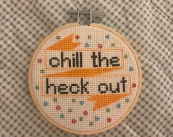 chill the heck out! cross stitch