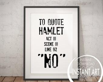 Hamlet Quote - William Shakespeare - Literary Gift - To Quote Hamlet, No - Shakespeare Print - Shakespeare Poster - Shakespeare Hamlet Funny