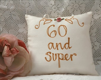 Hand painted birthday pillow - 60 and Super