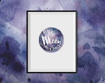 INSTANT DOWNLOAD Printable Quote I Love You To The Moon And Back Quote Digital Poster Print Greeting Card Card for Download