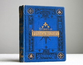 Antique Childrens Book - French History - Aunt Charlotte's Stories Yonge 19th C - Decorated Binding Illustrated