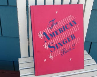 The American Singer Book 2, vintage children's music book, 1944 songbook, piano and voice, elementary song book