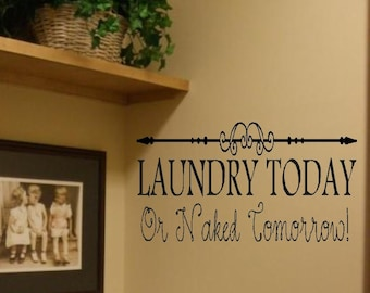 Laundry Today w/ Scroll Vinyl Wall Decor Lettering Decal- Laundry Room Decor- Laundry Humor