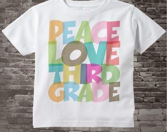 3rd Grade Shirt, Peace Love Third Grade Shirt, Colorful Third Grade Shirt Child's Back To School Shirt 09252014i