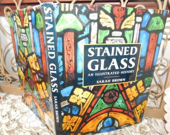 Stained Glass Book, Craft Book, Learning Stained Glass, Making Stained Glass, An Illustrated History Hardcover by Sarah Brown/:)s