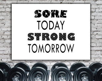 Strong Today Sore Tomorrow Fitness Motivation Print, Workout Printable Download, Gym Decor, Fitness Wall Art
