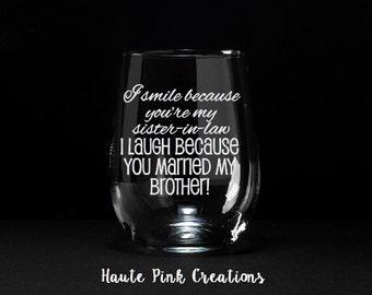 Sister In Law Wine Glass, Sister-In-Law Gift, Gift for Sister, Sister-In-Law, Gift for New Sister, Etched Wine Glass, Sister In Law Glass
