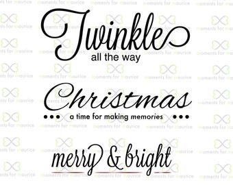 Christmas Sayings Twinkle All The Way Merry Bright Memories Holiday Family Time PNG And SVG