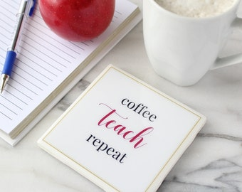 "Coffee Teach Repeat Coaster | 4.25""x4.25"" resin coaster, tile coaster, teachers coasters, teacher gift"
