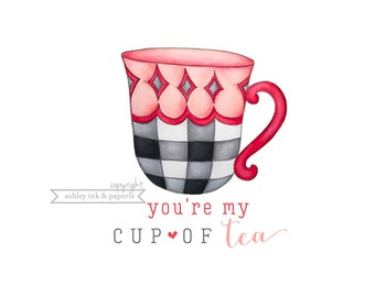 Valentine Notecard - You're my cup of tea