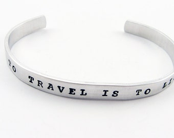 "Travel Cuff Bracelet With Inspirational Quote ""To Travel Is To Live"" (Jewlery for World Traveler)"