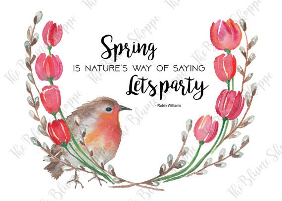 Spring Is Natures Way of Saying Lets Party