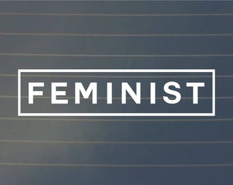 DECAL | Feminist | Vinyl Decal, Car Decal, Laptop Decal, Laptop Sticker, Wall Decal, Feminist Decal, Girl Power