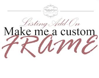 Listing Add-on Make Me A Custom Picture Frame