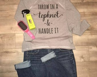 Throw in a topknot & handle it (French Terry Raw Edge Raglan High Low Long Sleeve )