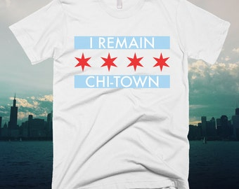 Chicago I Remain Chi-Town T-shirt