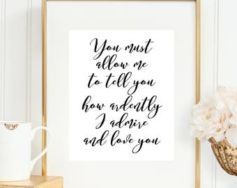 You Must Allow Me To Tell You How Ardently I Admire And Love You,Pride and Prejudice,Valentines Day Gift,Gift Idea,Love Sign,Gift For Her