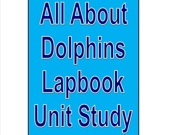 Dolphin Lapbook Unit Study for learning all about Dolphins