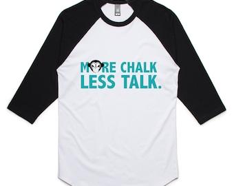 More Chalk Less Talk Raglan T-shirt