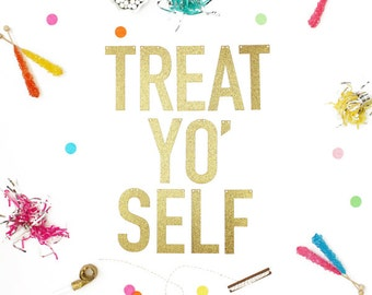 Gold or Silver Glitter Banner with Metallic Bakers Twine - Treat Yo' Self (letters measure 5.5 inches high)