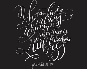 MOTHER'S DAY printable! Proverbs 31:10 Who can find a virtuous woman, hand lettered, modern calligraphy, 3 colors, print, rubies, lettering