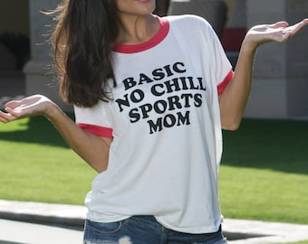 Basic No Chill Sports Mom. Retro Ringer Tee. Made in the USA. 3 Ring Colors to Choose From.  Tee for Baseball Mom Football Mom Soccer Mom.