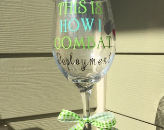 Army/Marines/Air Force/Navy/Coast Guard/Military Deployment Wine Glass