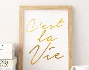 C'est La Vie Quote - Gold Foil Quote Print - That's Life Quote Print - Faux Gold Foil - French Printable Art - French Quote Print