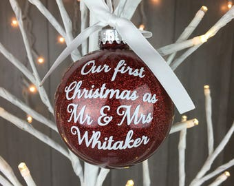 Our First Christmas, First Christmas as Mr and Mrs, Xmas as Mr & Mrs Bauble, Personalised Bauble, Christmas Ornament