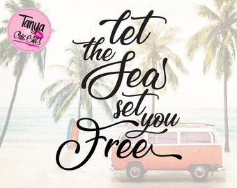 Let the Sea set you free SVG cut file for Cricut and Silhouette cutting machines Vacations SVG Unique Font