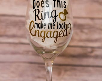 Does this ring make me look engaged wine glass