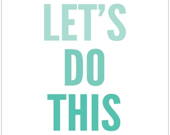 Let's Do This - Print