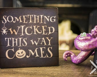 Made to Order Something Wicked This Way Comes Sign - Decorative Halloween Sign - 1:12 Dollhouse Miniature