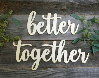 Better Together Laser Cut Wood Signs | Bride and Groom Chair Signs | Modern Rustic Wedding Decor | Engagement Photo Props