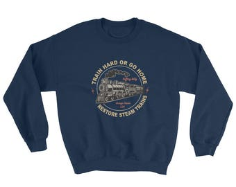 Sweatshirt for Steam Train and Locomotive Enthusiasts.