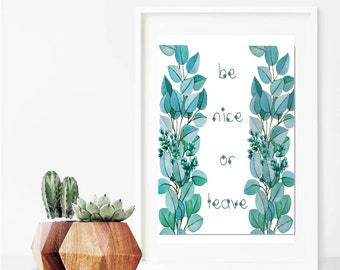 Be Nice or Leave // Succulents // Art Print