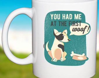 Pet Owners Coffee Mug You Had Me At First Woof