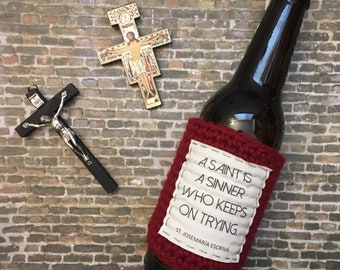 Beer cozy. Catholic gifts for men. Gifts for priest. Josemaria Escriva beer sleeve. Saint is a sinner who keeps trying. Gifts for RCIA.